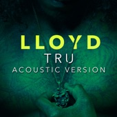 Tru (Acoustic Version) - Single, Lloyd
