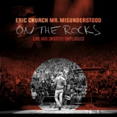 Eric Church - Mr. Misunderstood On the Rocks: Live & (Mostly) Unplugged  artwork