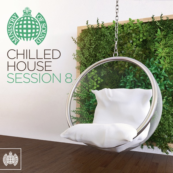 Various Artists Chilled House Session 8 - Ministry of Sound Album Cover