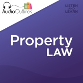 Property Law Outline: Developed for Law School Exams and the Multistate Bar (Unabridged) - AudioOutlines Cover Art
