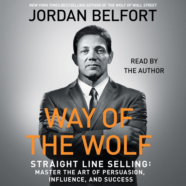 The Art Of Straight Line Persuasion : Way of the wolf straight line selling master art