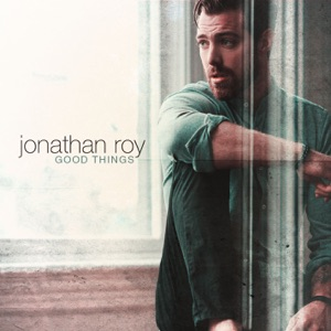 Jonathan Roy - Good things