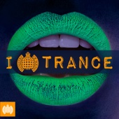 I Love Trance - Ministry of Sound - Various Artists