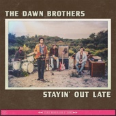 The Dawn Brothers - Stayin' Out Late kunstwerk