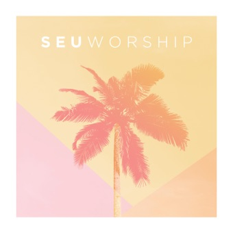 SEU Worship (Live) – SEU Worship