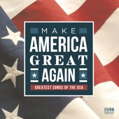 Make America Great Again (Greatest Songs of the USA) - Various Artists Cover Art