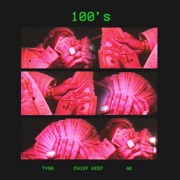 100's (feat. Chief Keef & AE) - Single, Tyga