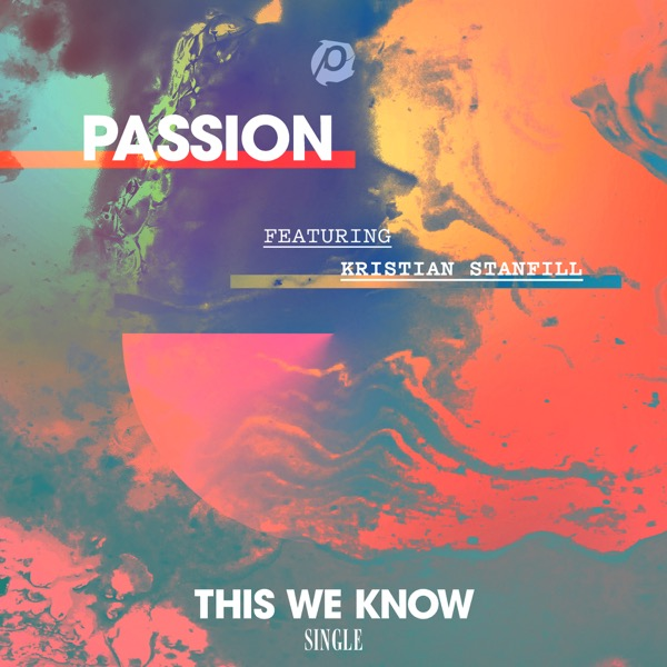 This We Know (feat. Kristian Stanfill) - Single