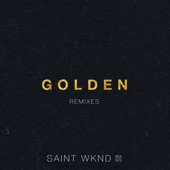 Golden (feat. Hoodlem) [Remixes] - EP, SAINT WKND