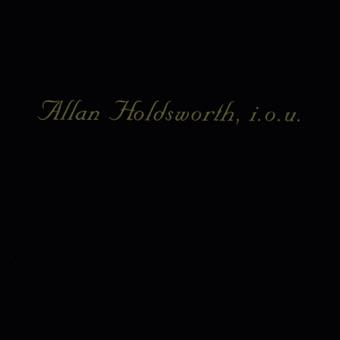 I.O.U. (Remastered) – Allan Holdsworth