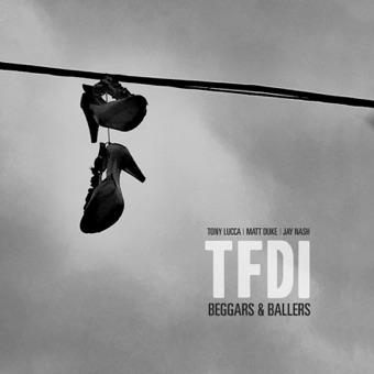 Beggars & Ballers (feat. Jay Nash, Tony Lucca & Matt Duke) – EP – TFDI