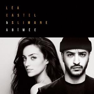 LEA CASTEL, SLIMANE - ABIMEE