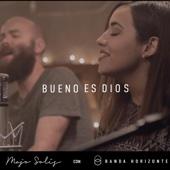 Bueno Es Dios (feat. Banda Horizonte)