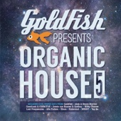 Goldfish Presents: Organic House 5 - Various Artists