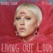 Living Out Loud (feat. Sia) [The Remixes, Vol. 1] - Single