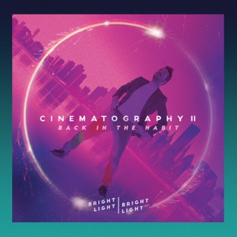 Cinematography 2: Back in the Habit – EP – Bright Light Bright Light