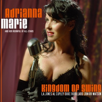 Kingdom of Swing – Adrianna Marie and her Roomful of All-Stars