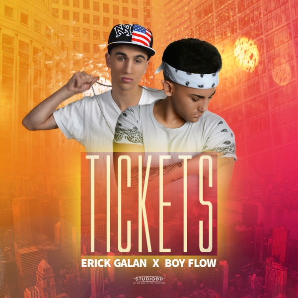 Tickets (feat. BoyFlow) - Single | Erick Galan