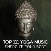 Top 111 Yoga Music: Energize Your Body – Therapy for Inner Peace, Guided Imagery, Exercises for Begginers, Mindfulness Meditation, Personal Motivation