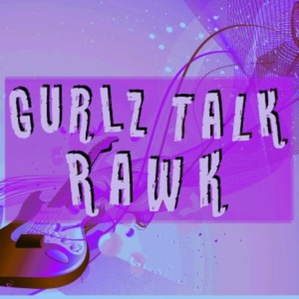 Gurlz Talk Rawk