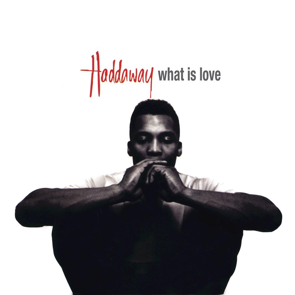 Haddaway What Is Love