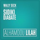 Alhamdou lilah - Wally Seck & Sidiki Diabaté