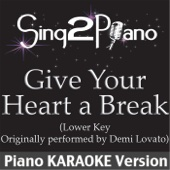 [Download] Give Your Heart a Break (Lower Key) [Originally Performed By Demi Lovato] [Piano Karaoke Version] MP3