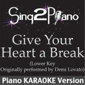 [Descargar Mp3] Give Your Heart a Break (Lower Key) [Originally Performed By Demi Lovato] [Piano Karaoke Version] MP3