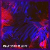 Trouble (feat. Vérité)