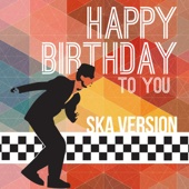 Happy Birthday To You (Ska Version)