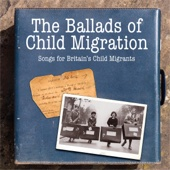 Various Artists - The Ballads of Child Migration: Songs for Britain's Child Migrants artwork