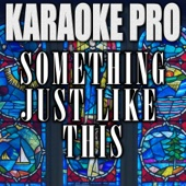Karaoke Pro - Something Just Like This (Originally Performed by the Chainsmokers & Coldplay) [Instrumental Version] artwork