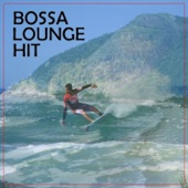 Bossa Lounge Hit