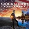 Backroads - EP, Taylor Ray Holbrook