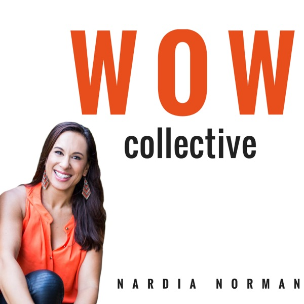 The W.O.W Collective:  An inspiring, empowering and edu-taining podcast for women go-getters