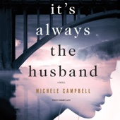 It's Always the Husband: A Novel (Unabridged) - Michele Campbell Cover Art