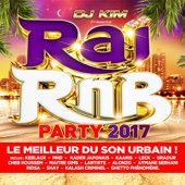 Raï RnB Party 2017 (by DJ Kim)
