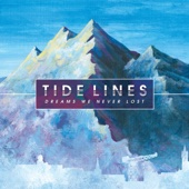 Dreams We Never Lost Tide Lines Festivals 4 All