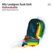 Unbreakable (with Ray Parker Jr.) - Nils Landgren Funk Unit