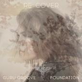 Guru Groove Foundation - Re:Cover обложка