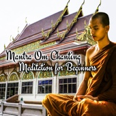 Mantra Om Chanting: Meditation for Beginners - Tibetan Gong, Flute and Bowl, Spirituality, Healing, Soothing and Balancing