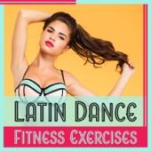 Latin Dance Fitness Exercises – Aerobic Workout, Cardio Dance, Power & Motivation, Hot Rhythms