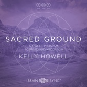Sacred Ground - Music & Window Frequencies for Meditation
