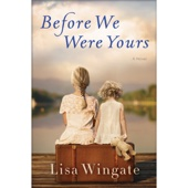 Lisa Wingate - Before We Were Yours: A Novel (Unabridged)  artwork