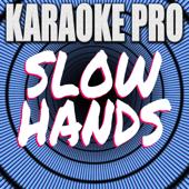 [Download] Slow Hands (Originally Performed by Niall Horan) [Karaoke Version] MP3