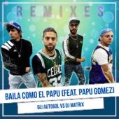 Baila como El Papu (Vs. Dj Matrix) [feat. Papu Gomez]