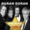 Duran Duran: Big Bang Concert Series (Live), Duran Duran