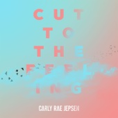 Carly Rae Jepsen - Cut to the Feeling artwork