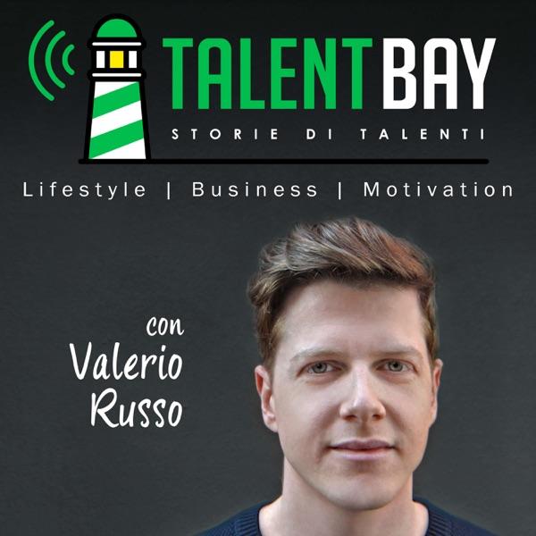 Talent Bay - Storie di Talenti: Lifestyle   Business   Motivazione