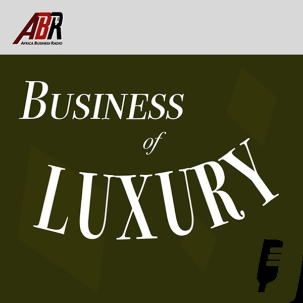 The Business of Luxury in Africa